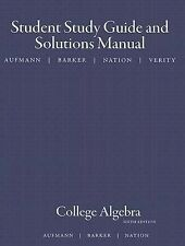 Study Guide with Student Solutions Manual for Aufmann/Barker/Nation's College Al