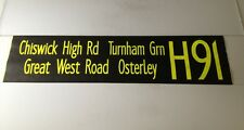 """Shep1002 Bus Blind (42"""")- H91 Chiswick High Rd Turnham Green Great West Osterley"""