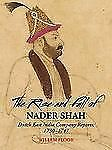 The Rise and Fall of Nader Shah : Dutch East India Company Reports, 1730-1747...