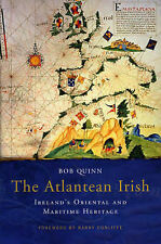 The Atlantean Irish: Ireland's Oriental and Maritime Heritage by Bob Quinn...