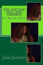 You and the Old Lady, Omnibus: So Much Older by Jackson, Jada -Paperback
