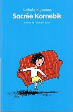 Sacrée Kornebik * Nathalie KUPERMAN * ANIMAX Ecole Des Loisirs * livre enfant