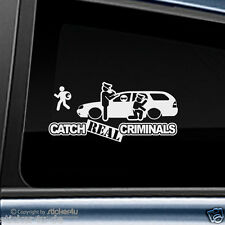 (1515) Fun Sticker Aufkleber / Catch Real Criminals Ford Mondeo MK2 Turnier