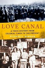 Love Canal: A Toxic History from Colonial Times to the Present, Newman, Richard