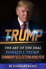 Summary and Election Analysis of Trump: the Art of the Deal by Donald J....