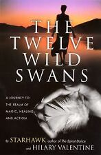 THE TWELVE WILD SWANS - HILARY VALENTINE STARHAWK