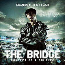 The Bridge: Concept of a Culture [PA] * by Grandmaster Flash (CD, Mar-2009, Stru