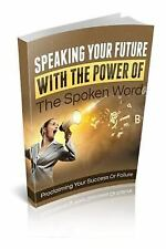 Speaking Your Future with the Power of the Spoken Word by Nishant Baxi (2014,...