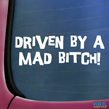 Driven By A Mad Bitch Funny Car Window Bumper Sticker - Novelty Vinyl Decal