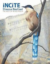 Incite, Dreams Realized: The Best of Mixed Media,