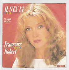 """Françoise ROBERT Vinyle 45T 7"""" IL S'EN VA -UN AMOUR TOUJOURS -CARRERE 13327 RARE"""