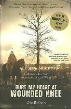 Bury My Heart at Wounded Knee : Indian History of the American West by Dee...
