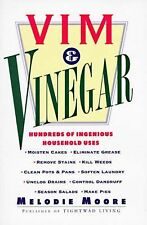 Vim & Vinegar: Moisten Cakes, Eliminate Grease, Remove Stains, Kill Weeds, Clean