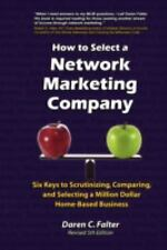 How to Select a Network Marketing Company : Six Keys to Scrutinizing,...