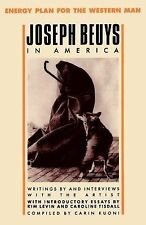 Joseph Beuys in America : Energy Plan for the Western Man by Carin Kuoni and...