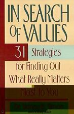 In Search of Values: 31 Strategies for Finding Out What Really Matters-ExLibrary