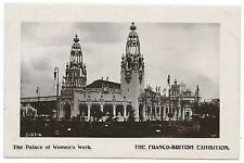 FRANCO BRITISH EXHIBITION, LONDON 1908 - PALACE OF WOMEN'S WORK R.P. Postcard