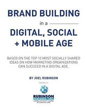 Brand Building in a Digital, Social and Mobile Age : Based on the Top 10 Most...