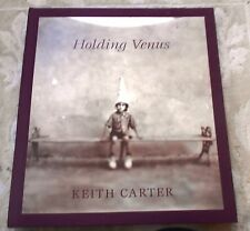 Holding Venus by Keith Carter / 2000 / 1st Ed