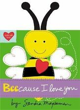 Beecause I Love You by Sandra Magsamen (2014, Board Book)