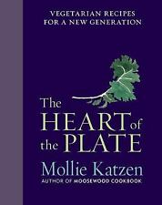 The Heart of the Plate: Vegetarian Recipes for a New Generation Katzen, Mollie