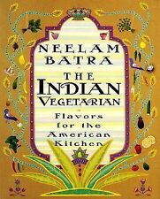 The Indian Vegetarian: Flavors for the American Kitchen Batra, Neelam, Rothschi