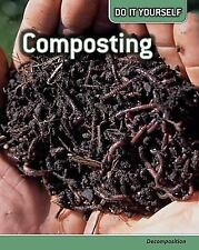 Composting: Decomposition (Do It Yourself)-ExLibrary