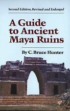 A Guide to Ancient Maya Ruins by C. Bruce Hunter (1986, Paperback, Revised,...
