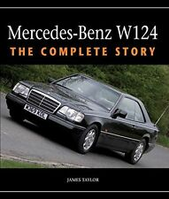 Mercedes-Benz W124 - Complete Story (T-Modell Cabrio Coupe AMG) Buch book W 124