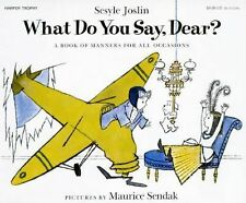 Trophy Picture Bks.: What Do You Say, Dear? by Sesyle Joslin (1986,...