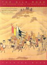 The Silk Road: Two Thousand Years in the Heart of Asia by Frances Wood Paper