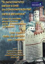 IL SENTIMENTO DELLE COSE, LA CONTEMPLAZIONE DELLA BELLEZZA-S. FRANCESCO D'ASSISI