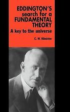 Eddington's Search for a Fundamental Theory: A Key to the Universe by Kilmister