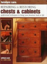 Furniture Care: Repairing and Restoring Chests & Cabinets: Professional Techniqu