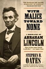 With Malice Toward None : A Biography of Abraham Lincoln by Step Oates and...