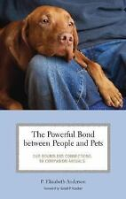 The Powerful Bond between People and Pets: Our Boundless Connections t-ExLibrary
