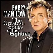 BARRY MANILOW - GREATEST HITS OF THE EIGHTIES (80'S) - CD NEW (FREE UK POST)