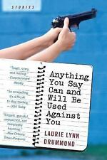 Anything You Say Can and Will Be Used Against You: Stories-ExLibrary