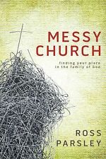 Messy Church: A Multigenerational Mission for God's Family, Parsley, Ross, Very