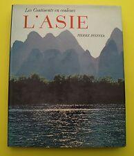 L'ASIE ( nature, paysages, faune ) Continents en couleurs - P. Pfeffer - 1970