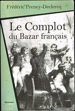 Livre: Frederic Preney-Declercq; le complot du bazar Français. normant. A.
