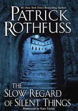 Kingkiller Chronicles: The Slow Regard of Silent Things Bk. 3 by Patrick...