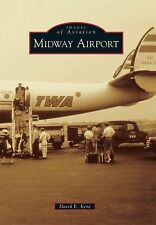 Midway Airport (Chicago, Illinois) by David E. Kent (2013) Images of Aviation