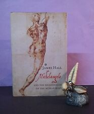 James Hall: Michelangelo & The Reinvention Of The Human Body/art history/HBDJ