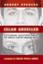 Islam Unveiled : Disturbing Questions about the World's Fastest-Growing Faith...