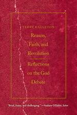 Reason, Faith, and Revolution: Reflections on the God Debate (The Terry Lecture