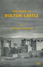 THE STORY OF BOLTON CASTLE published 1962