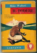WALTARI MIKA IL PODERE GARZANTI  1959 ROMANZI D'OGGI 1