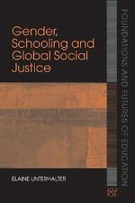 Foundations and Futures of Education: Gender, Schooling and Global Social...
