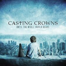 Until the Whole World Hears - Casting Crowns (CD, 2009, Provident)